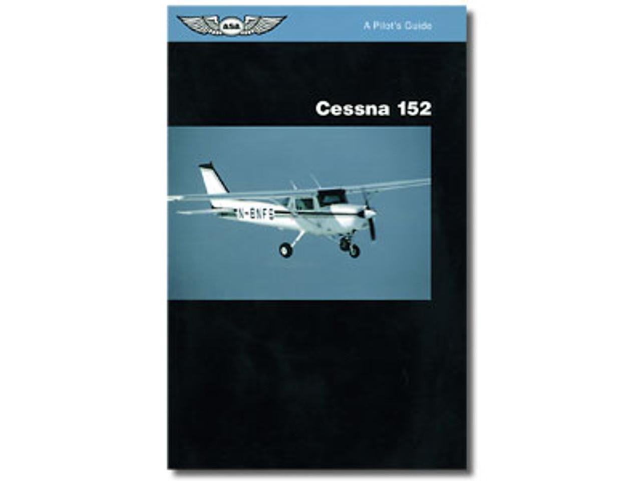 ASA Pilot's Guide Series: Cessna 152