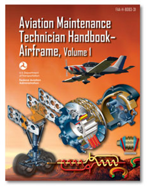 ASA: Aviation Maintenance Technician Handbook: Airframe Volume 1