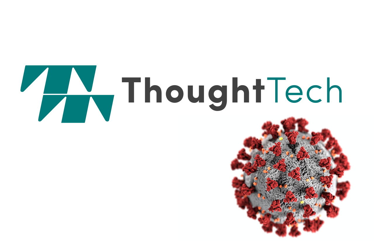 COVID-19:  A message from ThoughtTech