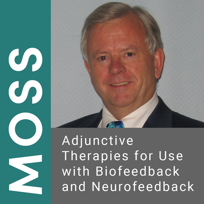 Adjunctive Therapies for Use with Biofeedback and Neurofeedback by Donald Moss, PhD