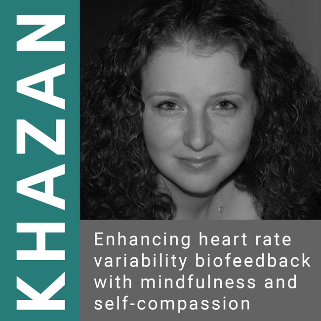Enhancing heart rate variability biofeedback with mindfulness and self-compassion by Inna Khazan, PhD, BCB