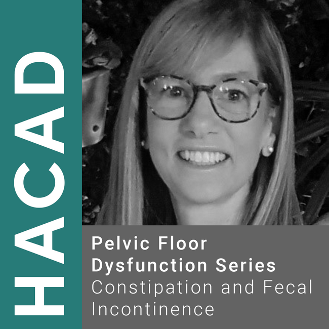 Claudia Rosenblatt Hacad PT, M.Sc., BCB-PMD - Pelvic Floor Dysfunction Webinar Series - Constipation and Fecal Incontinence