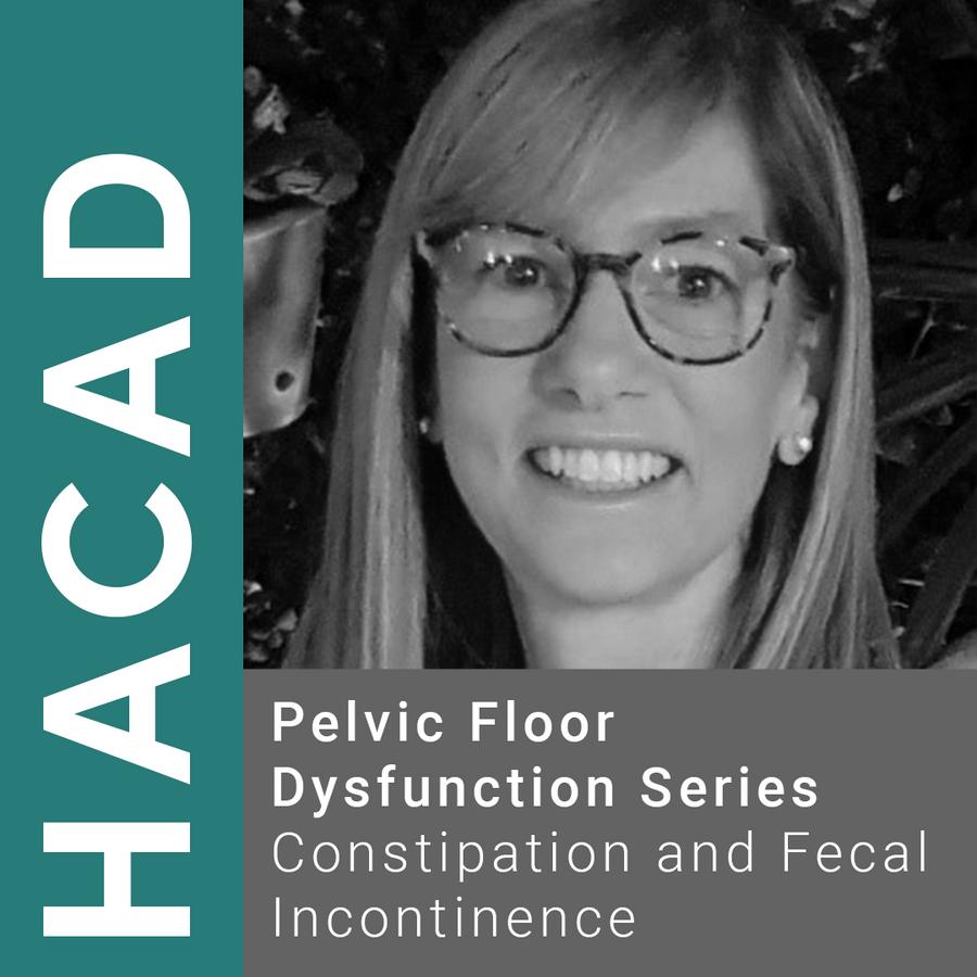 Claudia Rosenblatt Hacad PT, M.Sc., BCB-PMD - Pelvic Floor Dysfunction Webinar Series - Constipation and Fecal Incontinence