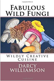 Fabulous Wild Fungi - Darcy Williamson
