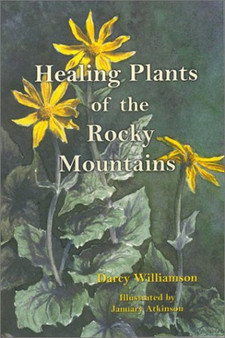 Healing Plants of the Rocky Mountains - Darcy Williamson