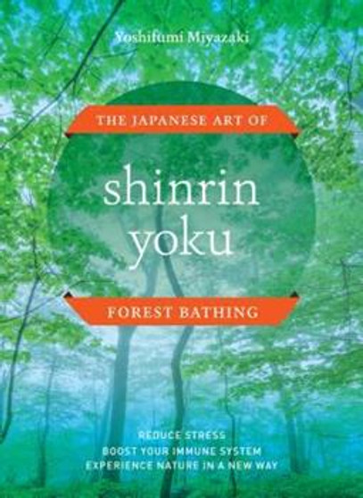 Shinrin Yoku: Forest Bathing