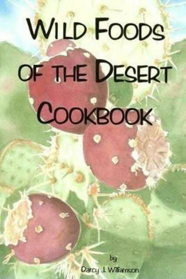 Wild Foods of the Desert Cookbook