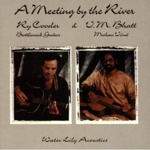Ry Cooder - A Meeting By The River