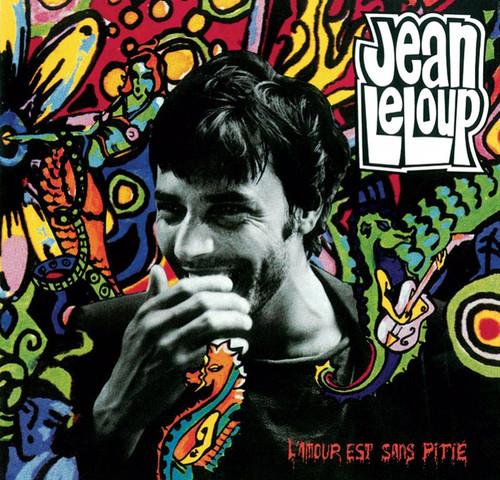 Jean Leloup - L'amour sans pitié