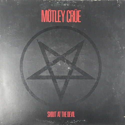 Mötley Crüe - Shout At The Devil (Canadian 1st Pressing)