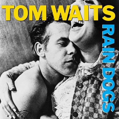 Tom Waits - Rain Dogs  ( Original UK Pressing)