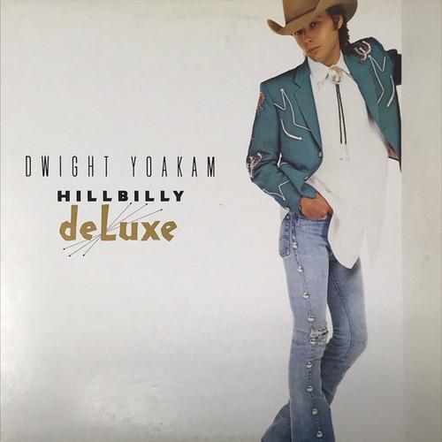 Dwight Yoakam - Hillbilly Deluxe