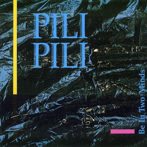 Pili Pili - Be In Two Minds