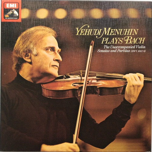 Yehudi Menuhin - The Unaccompanied Violin Sonatas And Partitas (BWV. 1001-6)