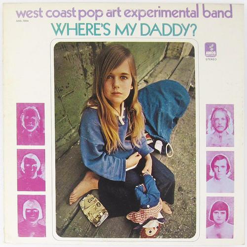 West Coast Pop Art Experimental Band  - Where's My Daddy?