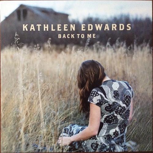 Kathleen Edwards - Back To Me (Original 2005)