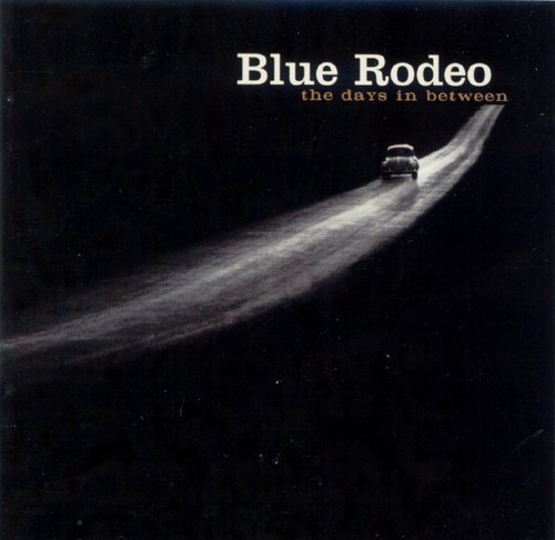 Blue Rodeo - The Days In Between (2000 rare promotional LP)