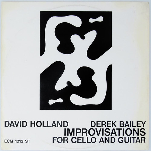 David Holland Derek Bailey - Improvisations For Cello and Guitar