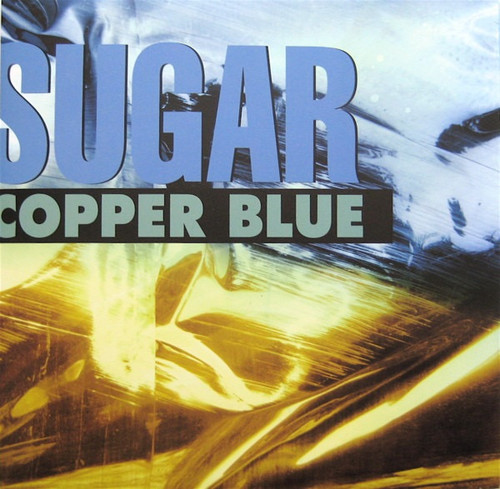 Sugar - Copper Blue (Produced by Bob Mould )