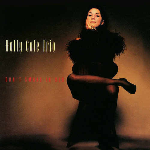 Holly Cole Trio - Don't Smoke In Bed ( Analogue Productions)