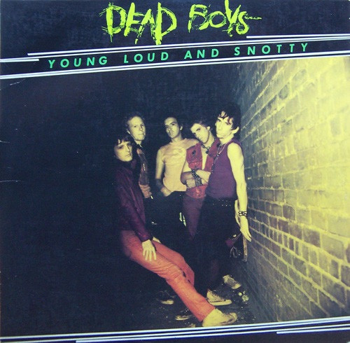 The Dead Boys - Young Loud And Snotty VG+