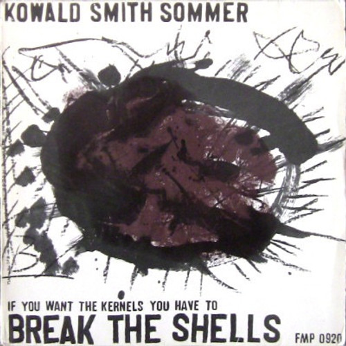 Peter Kowald - If You Want The Kernels You Have To Break The Shells - VG+