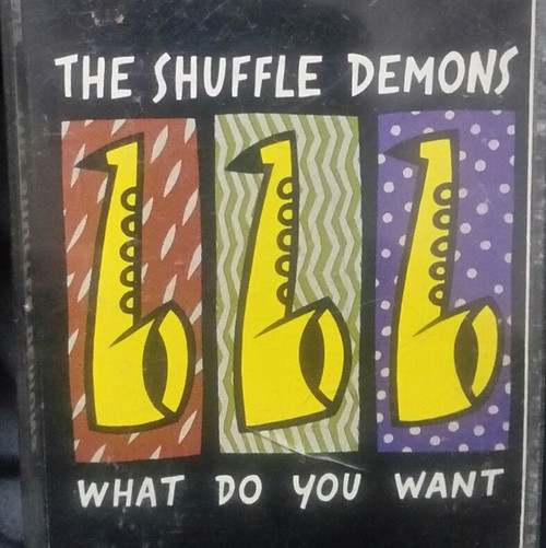 The Shuffle Demons - What Do You Want (Cassette-1990)
