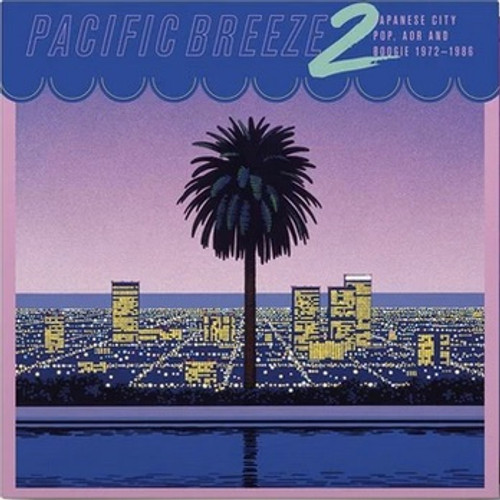 Various - Pacific Breeze Volume 2 (Japanese City Pop, AOR, and Boogie 1972-1986)