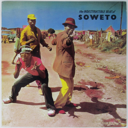 The Indestructible Beat Of Soweto (South African compilation)