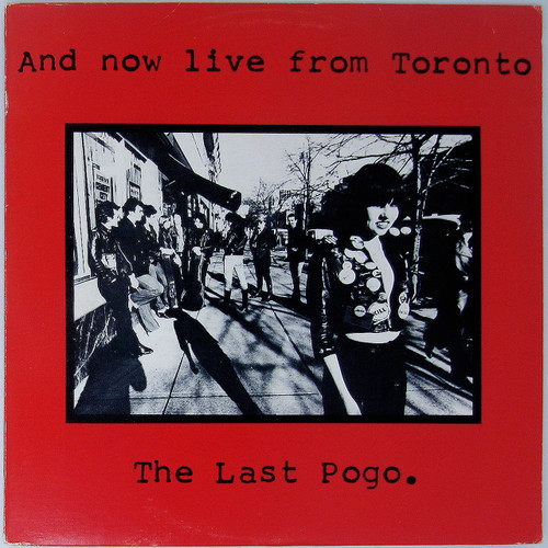 And Now Live From Toronto ... The Last Pogo (Canadian Punk Compilation)