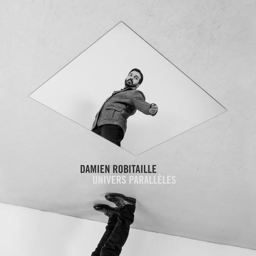 Damien Robitaille - Univers Parallèles