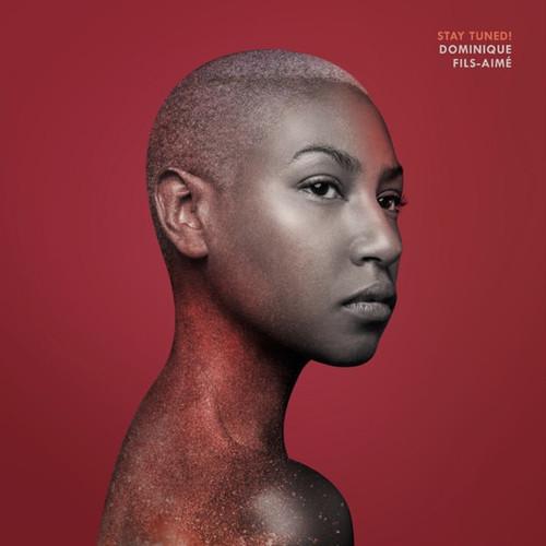Dominique Fils-Aimé - Stay Tuned!