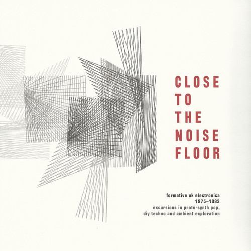 Various - Close To The Noise Floor(Limited to 1000) (Formative UK Electronica 1975-1983)