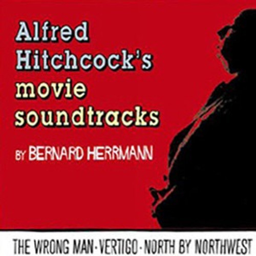 Bernard Herrmann - Alfred Hitchcock's Movie Soundtracks - The Wrong Man • Vertigo • North By Northwest
