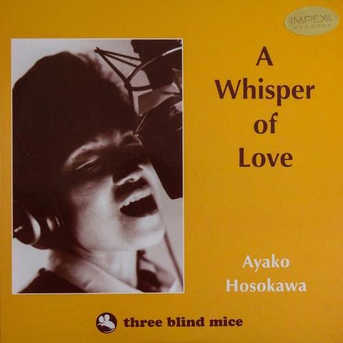 Ayako Hosokawa - A Whisper of Love ( Impex - Three Blind Mice)