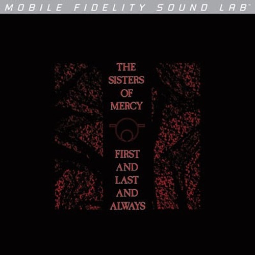 The Sisters Of Mercy - First And Last And Always ( Mobile Fidelity Sound Labs)