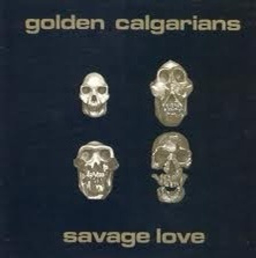 The Golden Calgarians - Savage Love