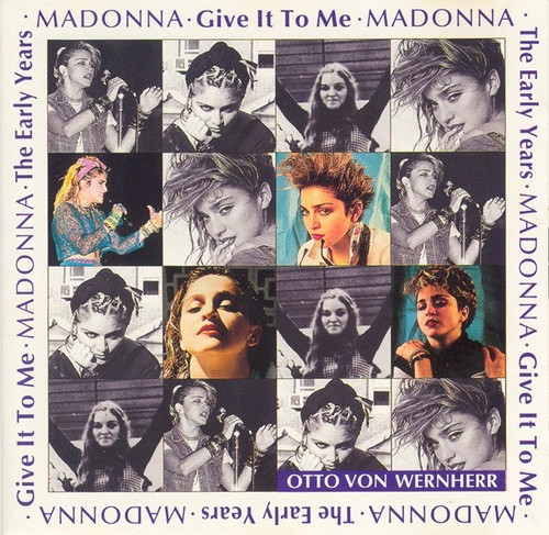 Madonna - The Early Years • Give It To Me