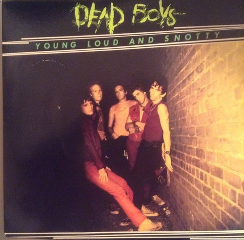 The Dead Boys - Young Loud And Snotty (1st USA in shrink NM)