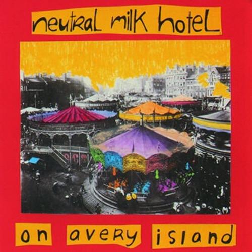 Neutral Milk Hotel - On Avery Island