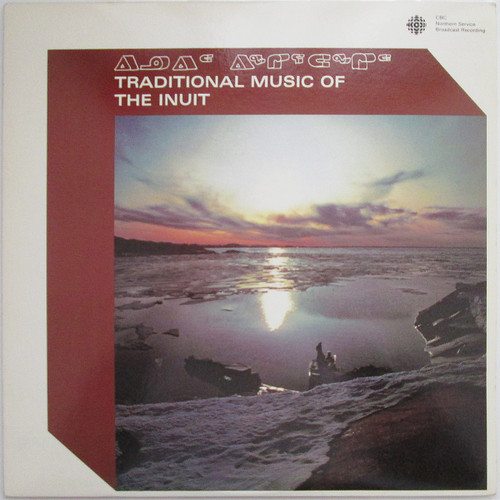 Various ‎– Traditional Music Of The Inuit