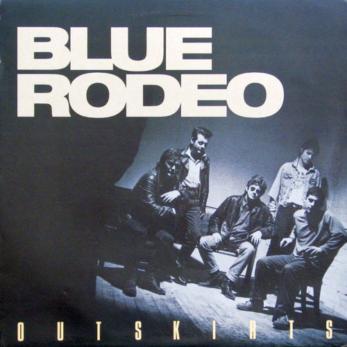 Blue Rodeo - Outskirts (in shrink)