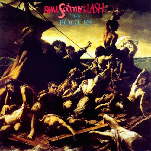 The Pogues- Rum Sodomy and the Lash