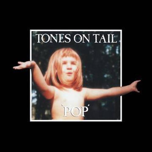 Tones On Tail- 'Pop'