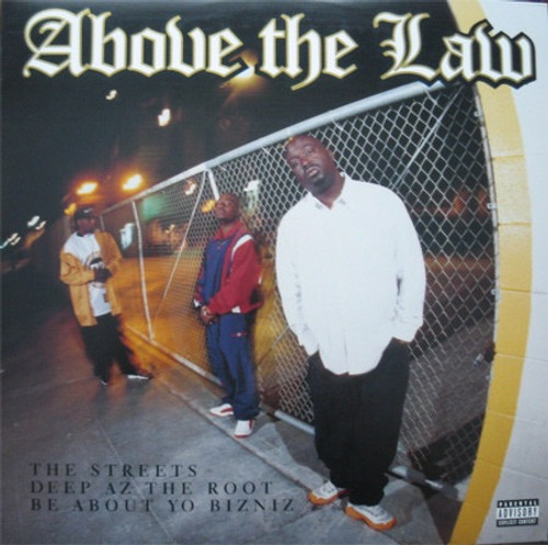 Above The Law - The Streets Deep Az The Root Be About Yo Bizniz (1998 Tommy Boy Label SEALED)