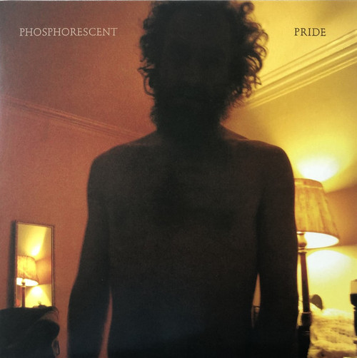 Phosphorescent - Pride (2007 press)