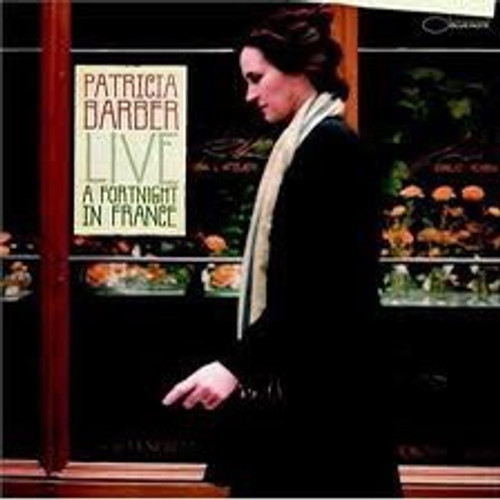 Patricia Barber - Live: A Fortnight In France ( Original 2004 Blue Note)