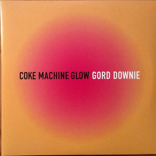 Gordon Downie - Coke Machine Glow