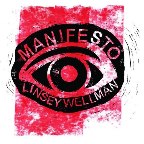 Linsey Wellman - Manifesto