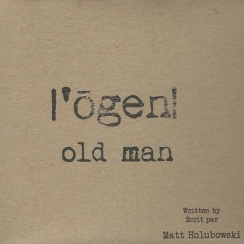 Matt Holubowski - Ogen, Old Man (Limited to 200, Numbered)